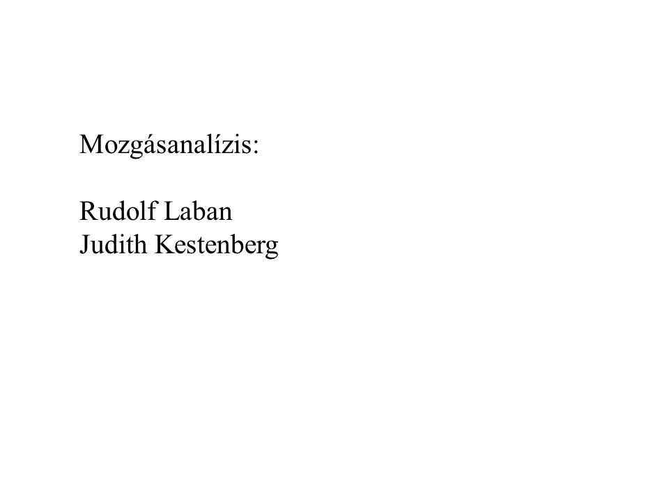 Mozgásanalízis: Rudolf Laban Judith Kestenberg