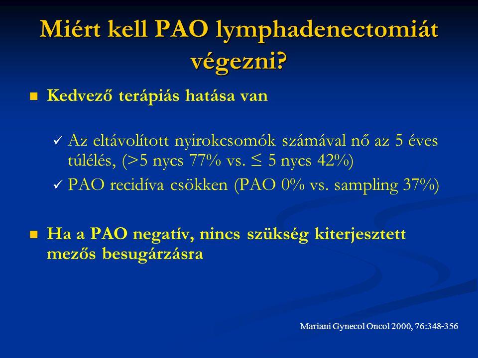 Miért kell PAO lymphadenectomiát végezni.