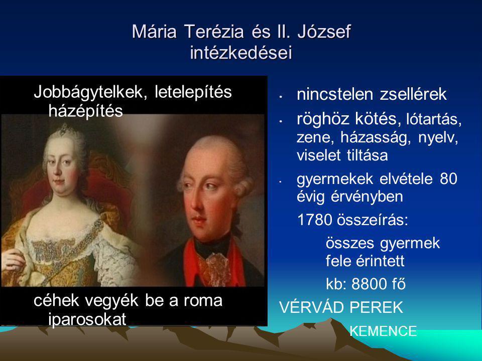 Mária Terézia és II. József intézkedései nincstelen zsellérek röghöz kötés, lótartás, zene, házasság, nyelv, viselet tiltása gyermekek elvétele 80 évi
