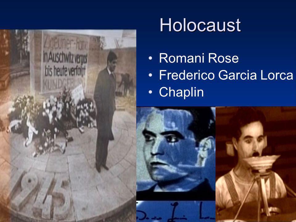 Holocaust Romani Rose Frederico Garcia Lorca Chaplin