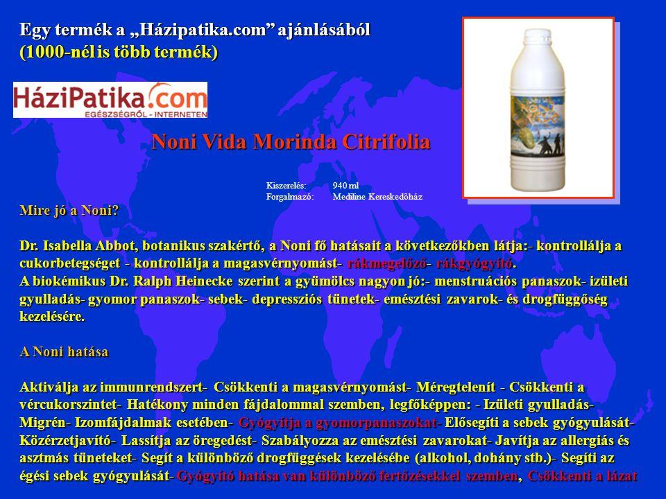 """Egy termék a """"Házipatika.com"""" ajánlásából (1000-nél is több termék) Noni Vida Morinda Citrifolia Kiszerelés:940 ml Forgalmazó:Mediline Kereskedőház Mi"""