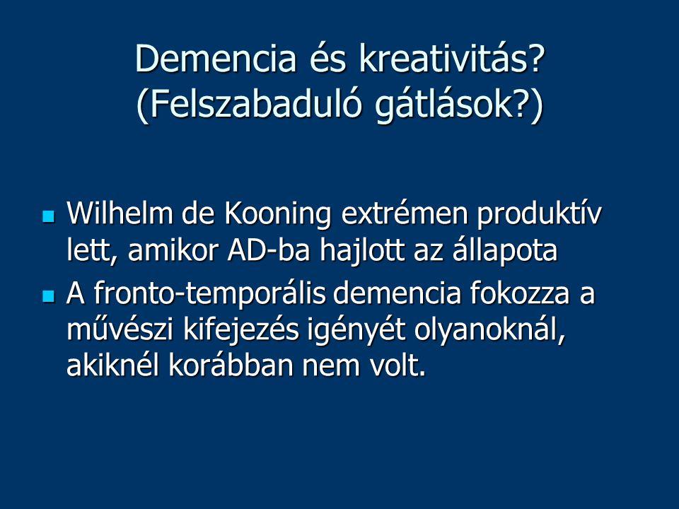Demencia és kreativitás? (Felszabaduló gátlások?) Wilhelm de Kooning extrémen produktív lett, amikor AD-ba hajlott az állapota Wilhelm de Kooning extr