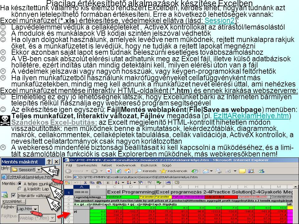 Az előadás tartalma Az Excel leegyszerűsített adatbáziskezelési eszközei 1 Rekord = 1 munkafüzet módszer: munkafüzet-közi csatolások kezelése: 1 munka