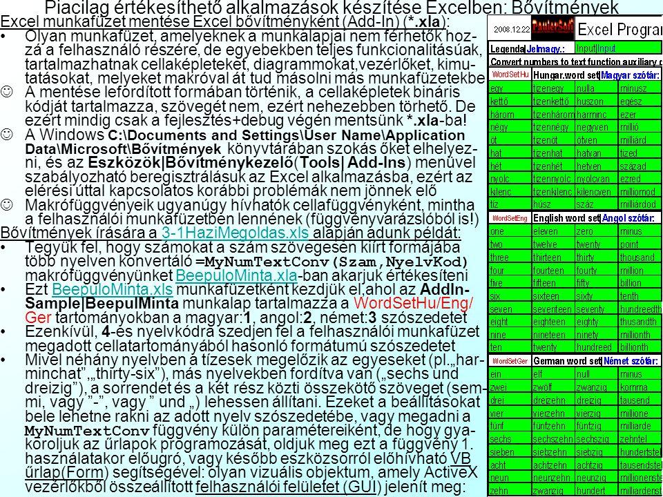 Piacilag értékesíthető alkalmazások készítése Excelben Ha készítettünk valami jó kis elemző rendszert Excelben, kérdés lehet, hogyan tudnánk azt könny