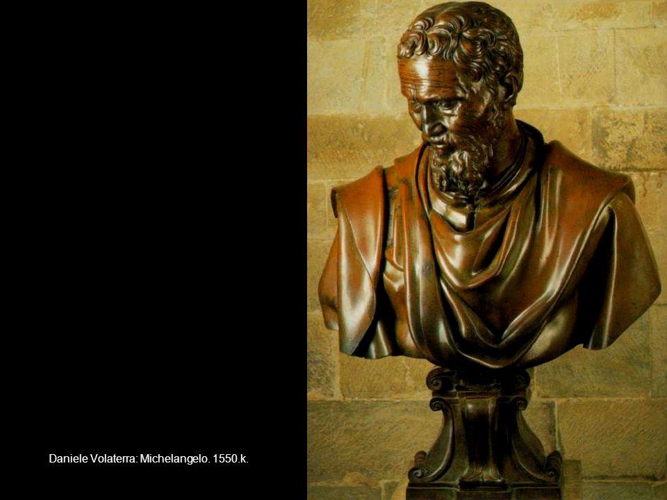 Daniele Volaterra: Michelangelo. 1550.k.
