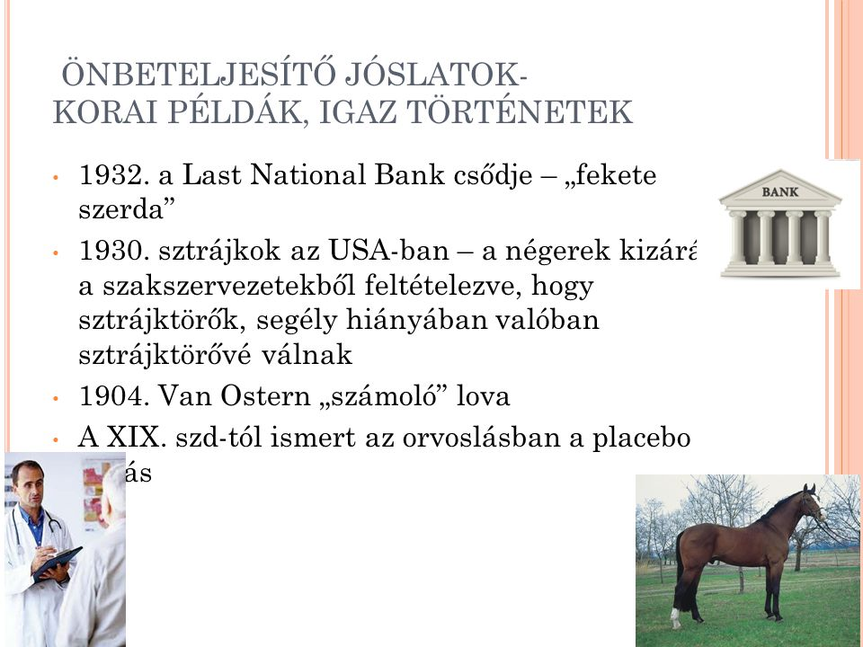 ÖNBETELJESÍTŐ JÓSLATOK- KORAI PÉLDÁK, IGAZ TÖRTÉNETEK 1932.