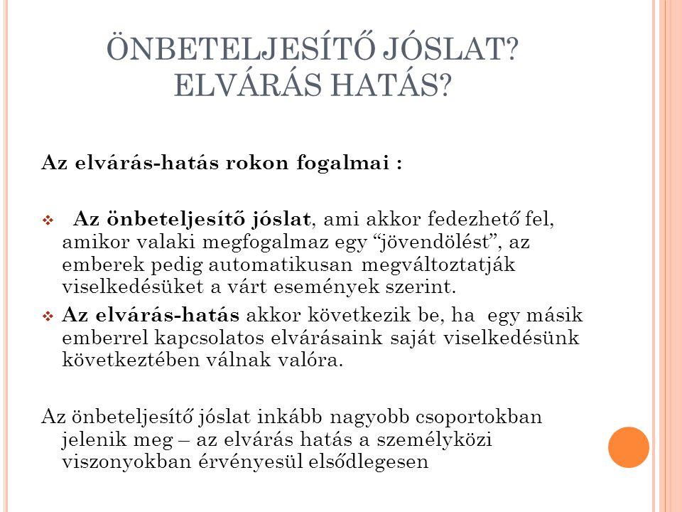 ÖNBETELJESÍTŐ JÓSLAT.ELVÁRÁS HATÁS.