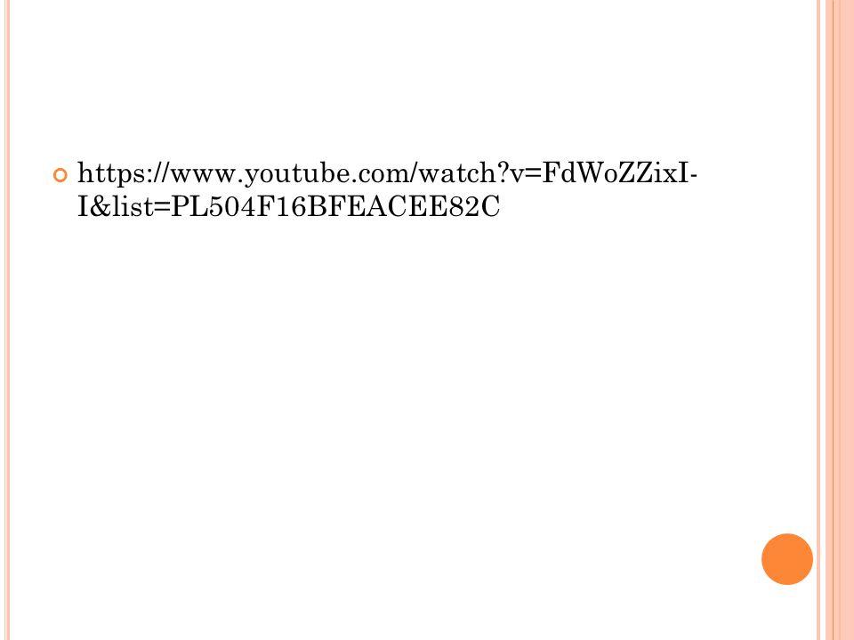 https://www.youtube.com/watch?v=FdWoZZixI- I&list=PL504F16BFEACEE82C