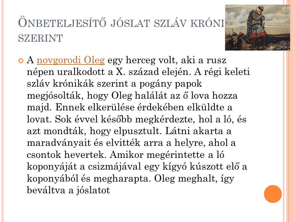 Ö NBETELJESÍTŐ JÓSLAT SZLÁV KRÓNIKÁK SZERINT A novgorodi Oleg egy herceg volt, aki a rusz népen uralkodott a X.