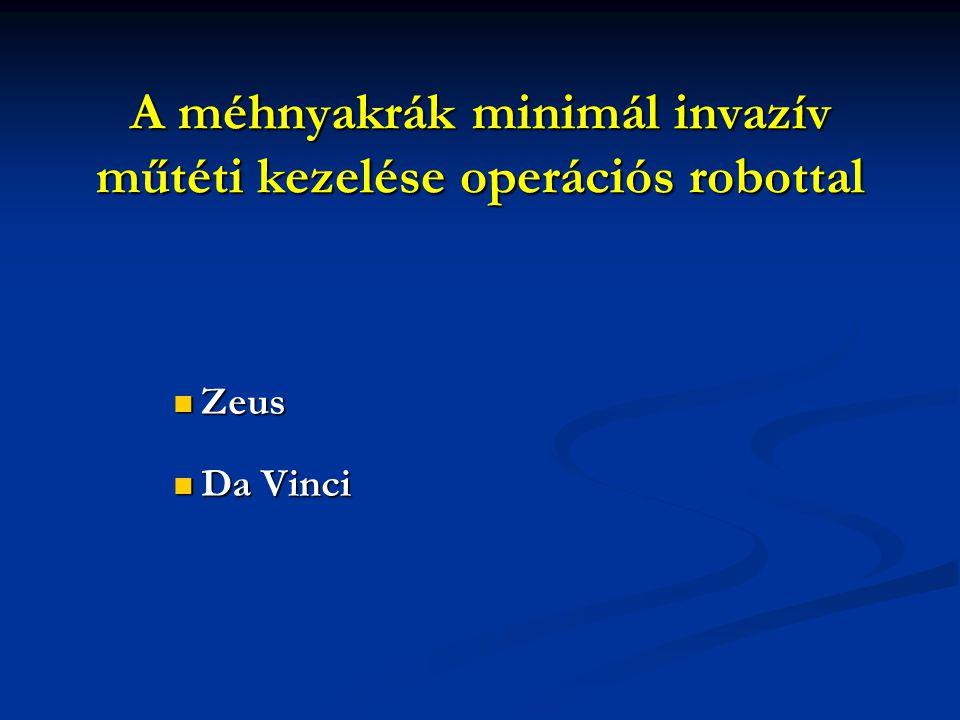 A méhnyakrák minimál invazív műtéti kezelése operációs robottal Zeus Zeus Da Vinci Da Vinci