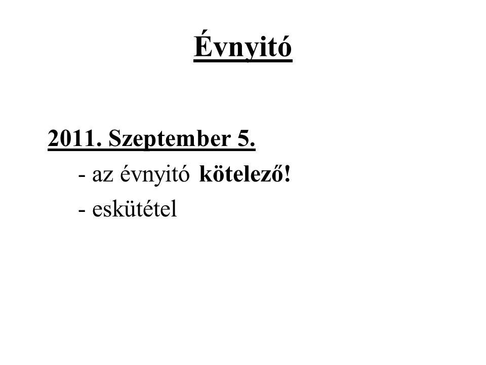 Évnyitó 2011. Szeptember 5. - az évnyitó kötelező! - eskütétel