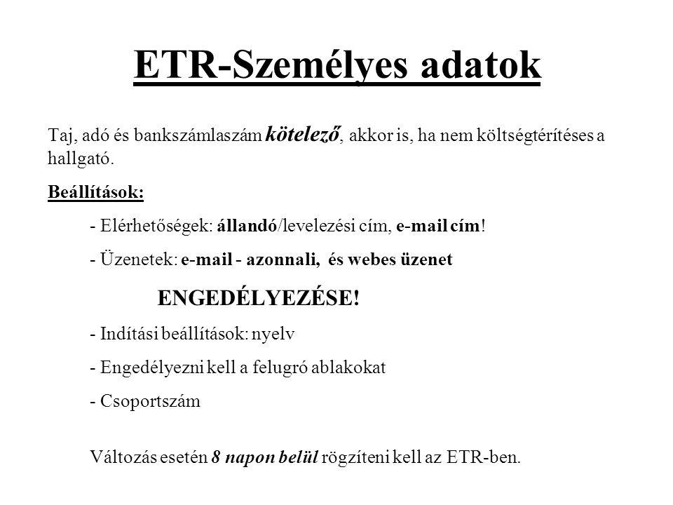 ETR-Személyes adatok Taj, adó és bankszámlaszám kötelező, akkor is, ha nem költségtérítéses a hallgató.