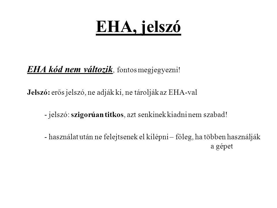 EHA, jelszó EHA kód nem változik, fontos megjegyezni.