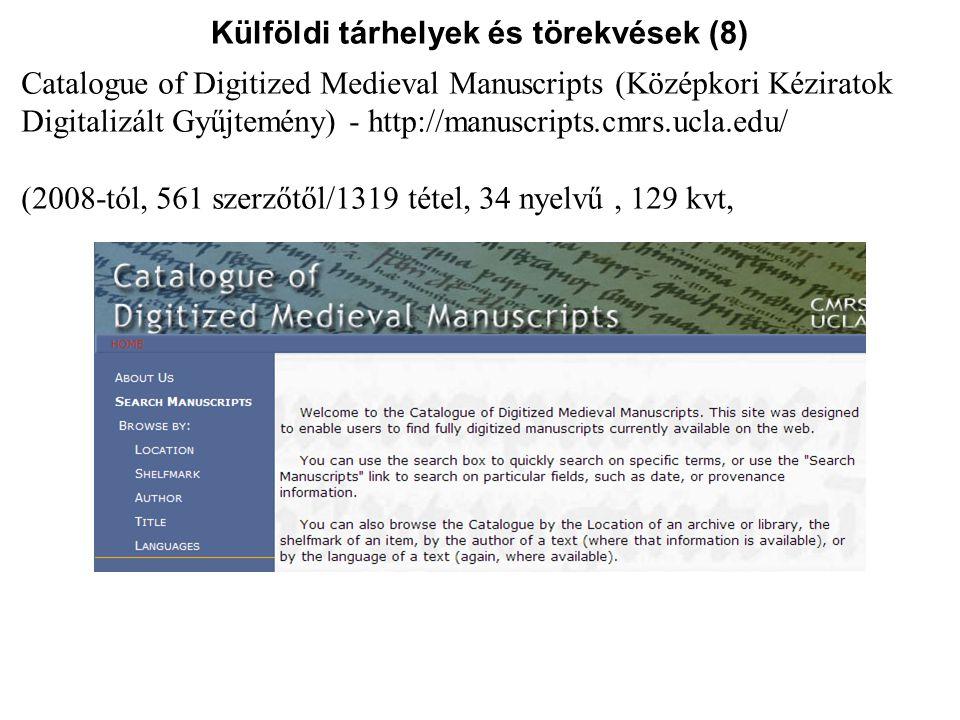 Külföldi tárhelyek és törekvések (8) Catalogue of Digitized Medieval Manuscripts (Középkori Kéziratok Digitalizált Gyűjtemény) - http://manuscripts.cm