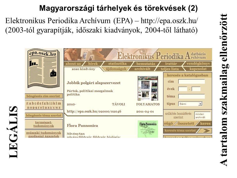 Magyarországi tárhelyek és törekvések (2) Elektronikus Periodika Archívum (EPA) – http://epa.oszk.hu/ (2003-tól gyarapítják, időszaki kiadványok, 2004