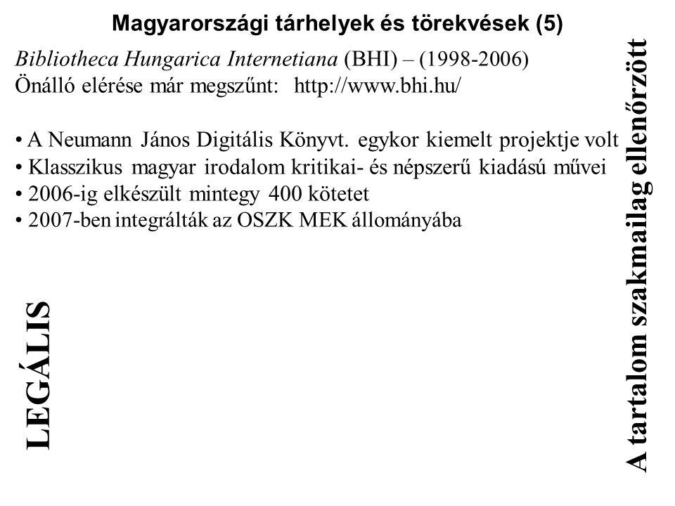Magyarországi tárhelyek és törekvések (5) Bibliotheca Hungarica Internetiana (BHI) – (1998-2006) Önálló elérése már megszűnt: http://www.bhi.hu/ A Neu