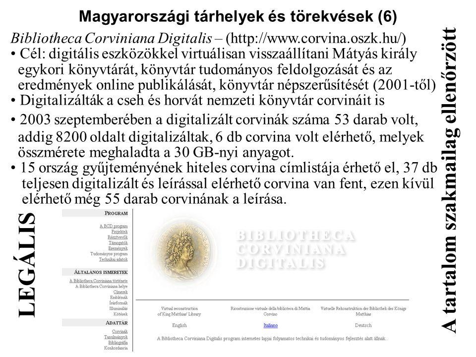 Magyarországi tárhelyek és törekvések (6) Bibliotheca Corviniana Digitalis – (http://www.corvina.oszk.hu/) Cél: digitális eszközökkel virtuálisan viss