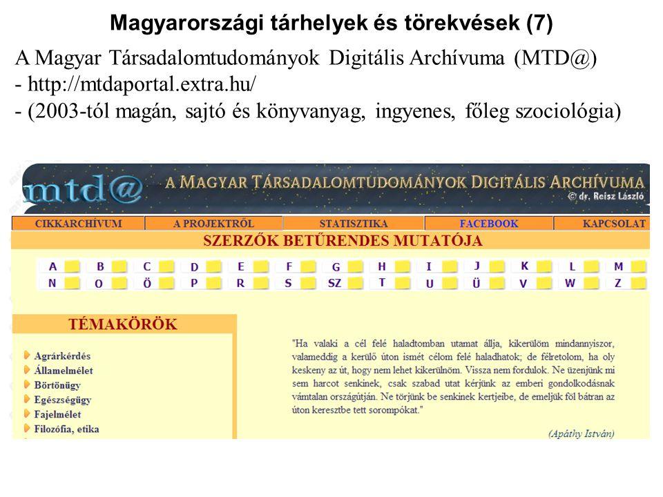 Magyarországi tárhelyek és törekvések (7) A Magyar Társadalomtudományok Digitális Archívuma (MTD@) - http://mtdaportal.extra.hu/ - (2003-tól magán, sa