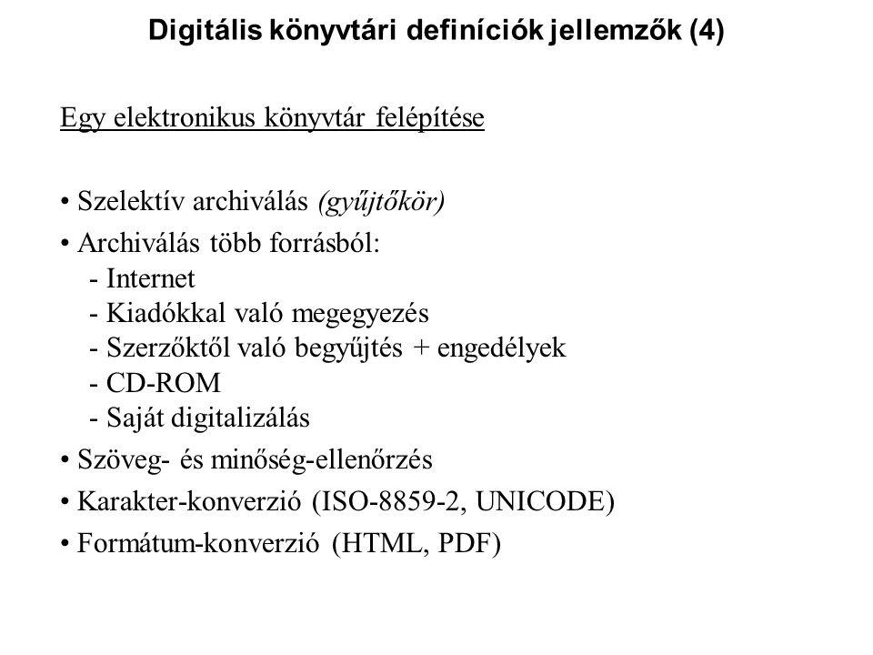 Magyarországi tárhelyek és törekvések (3) OSZK Digitális Könyvtár (OSZKDK) – http://oszkdk.oszk.hu/ (2008-tól, főleg kötelespéldány szolgáltatás, de böngészhető is) A tartalom szakmailag ellenőrzött LEGÁLIS