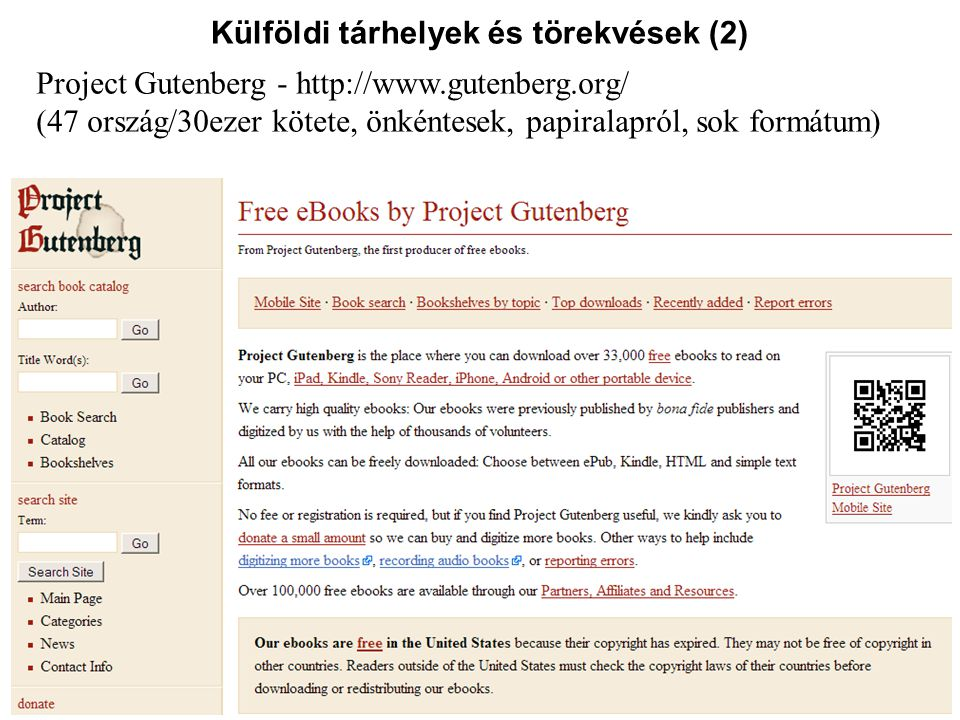 Külföldi tárhelyek és törekvések (3) The European Library (TEL) - http://search.theeuropeanlibrary.org/ (2005-től, Holland, 9 nemzeti Kvt – ma 50, tézis/doktorik is vannak)