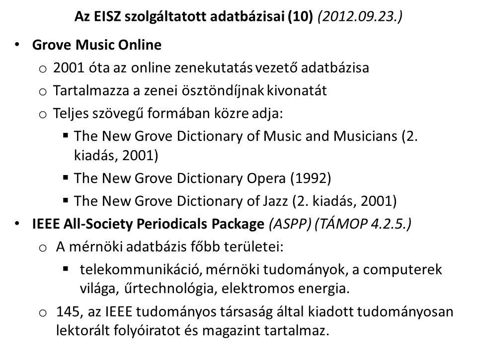 Grove Music Online o 2001 óta az online zenekutatás vezető adatbázisa o Tartalmazza a zenei ösztöndíjnak kivonatát o Teljes szövegű formában közre adj