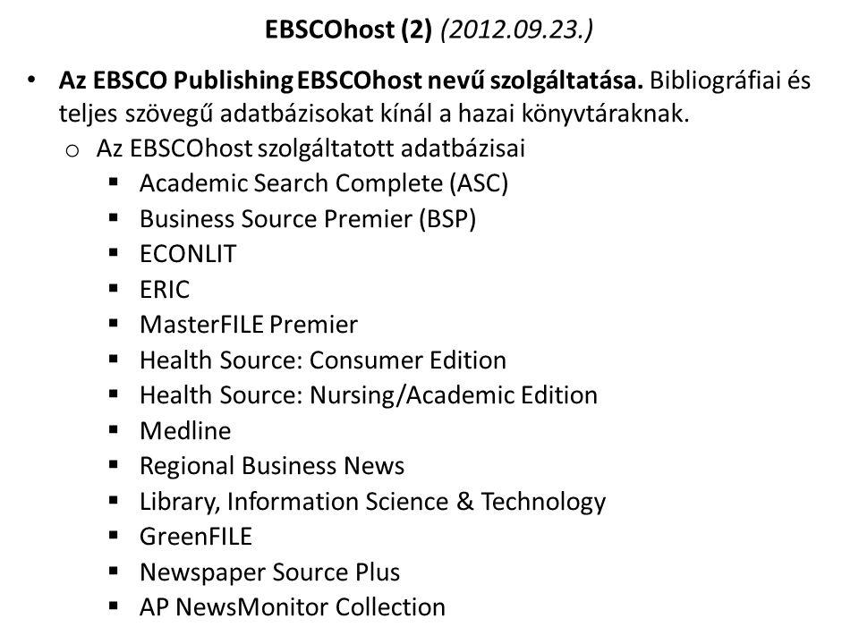 Az EBSCO Publishing EBSCOhost nevű szolgáltatása. Bibliográfiai és teljes szövegű adatbázisokat kínál a hazai könyvtáraknak. o Az EBSCOhost szolgáltat