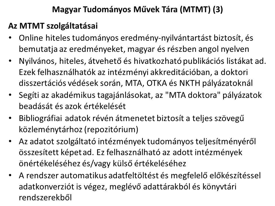Az MTMT szolgáltatásai Online hiteles tudományos eredmény-nyilvántartást biztosít, és bemutatja az eredményeket, magyar és részben angol nyelven Nyilv