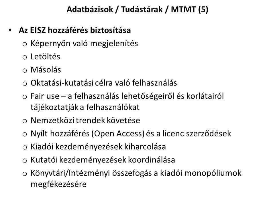 Az EISZ hozzáférés biztosítása o Képernyőn való megjelenítés o Letöltés o Másolás o Oktatási-kutatási célra való felhasználás o Fair use – a felhaszná