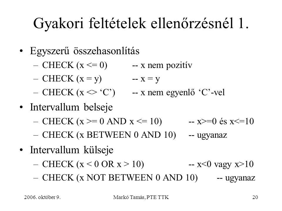 2006. október 9.Markó Tamás, PTE TTK20 Gyakori feltételek ellenőrzésnél 1.