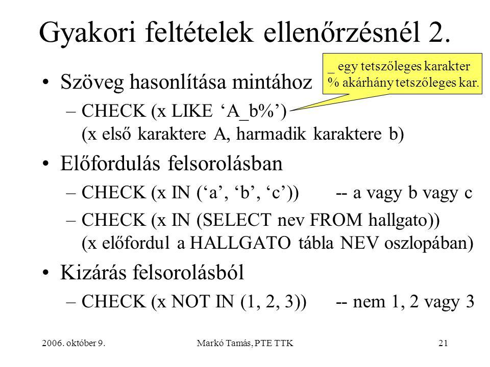 2006. október 9.Markó Tamás, PTE TTK21 Gyakori feltételek ellenőrzésnél 2.