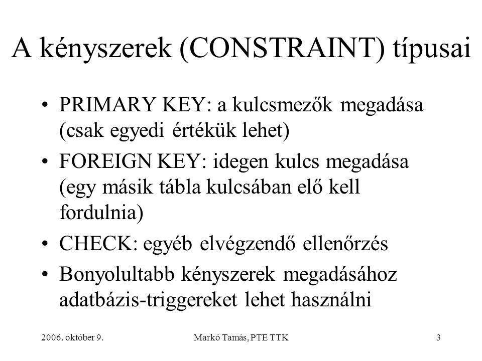 2006. október 9.Markó Tamás, PTE TTK34 A vevők adatai (VEVOK tábla)