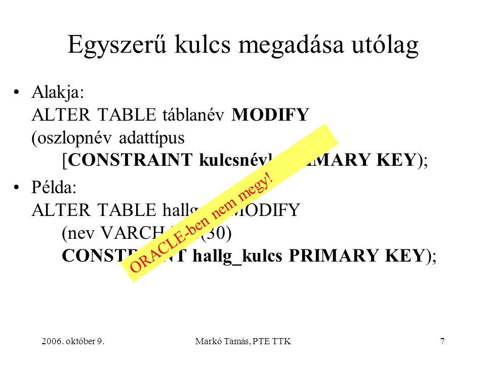 2006. október 9.Markó Tamás, PTE TTK38 A rendelések tételei (RTETEL tábla)