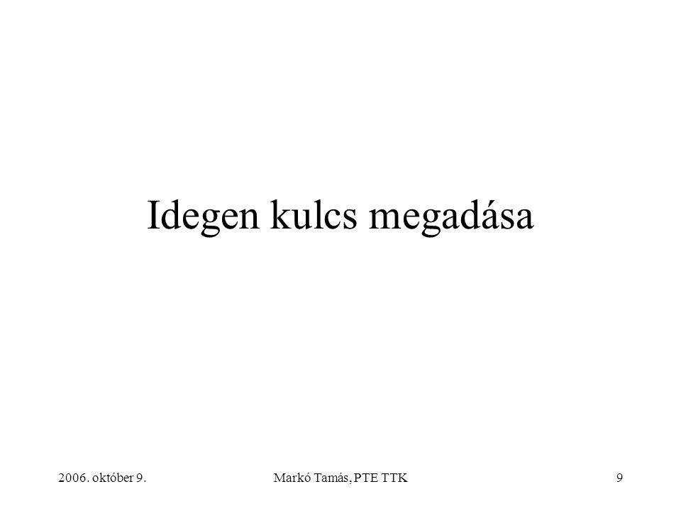 2006. október 9.Markó Tamás, PTE TTK40 A cikkek adatai (CIKK tábla)
