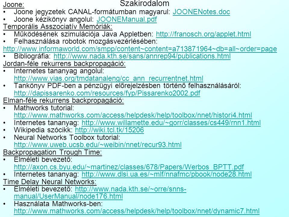 Szakirodalom Joone: Joone jegyzetek CANAL-formátumban magyarul: JOONENotes.docJOONENotes.doc Joone kézikönyv angolul: JOONEManual.pdfJOONEManual.pdf T