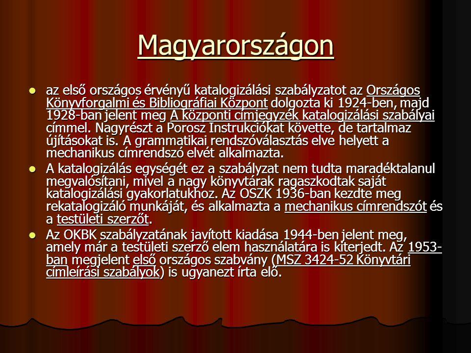 Magyarországon az első országos érvényű katalogizálási szabályzatot az Országos Könyvforgalmi és Bibliográfiai Központ dolgozta ki 1924-ben, majd 1928