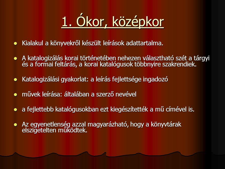 Az első magyarországi könyvjegyzékek többnyire bencés kolostorok okleveleiben szerepelnek többnyire bencés kolostorok okleveleiben szerepelnek a 11.
