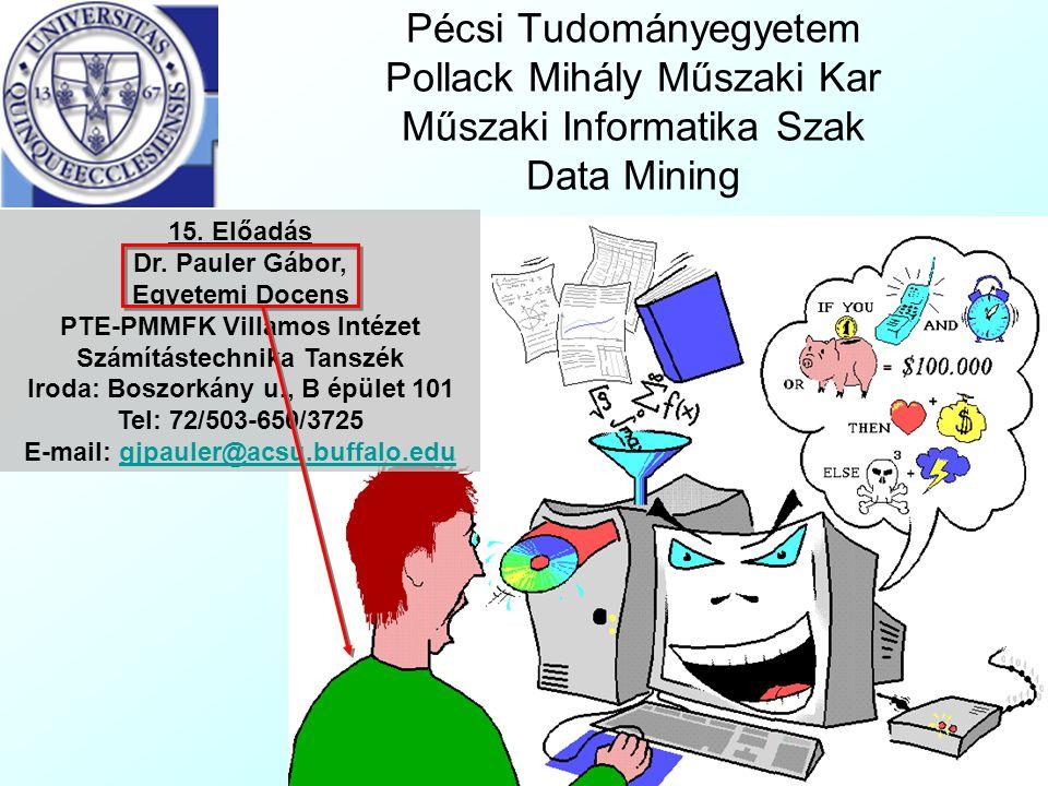 Pécsi Tudományegyetem Pollack Mihály Műszaki Kar Műszaki Informatika Szak Data Mining 15.