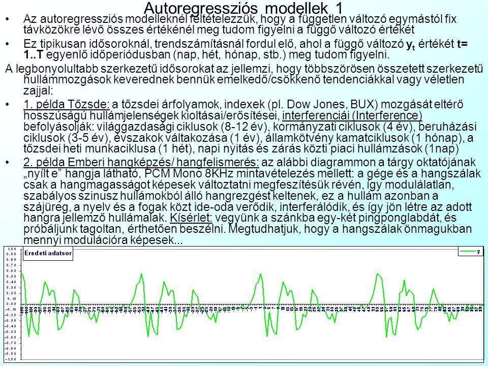 Autoregressziós modellek 1 Az autoregressziós modelleknél feltételezzük, hogy a független változó egymástól fix távközökre lévő összes értékénél meg t