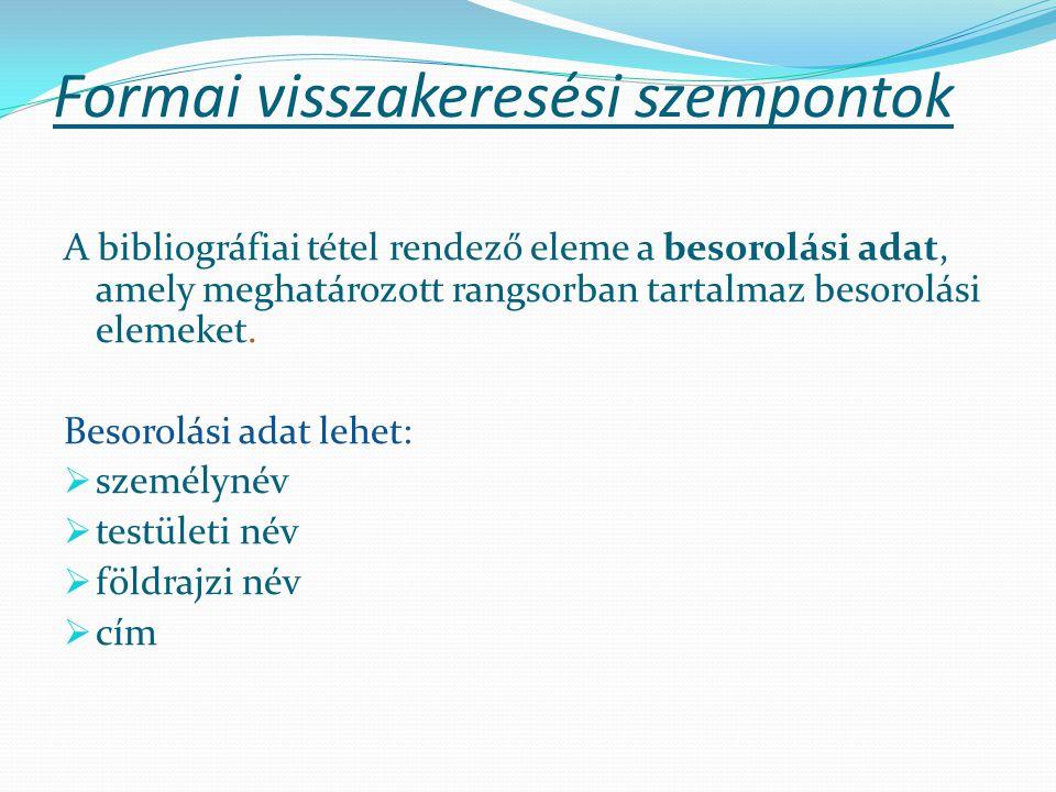 A dokumentumok besorolási adatai és a bibliográfiai tételek típusai oktató: Zsák Judit, PTE FEEK Könyvtártudományi Int.