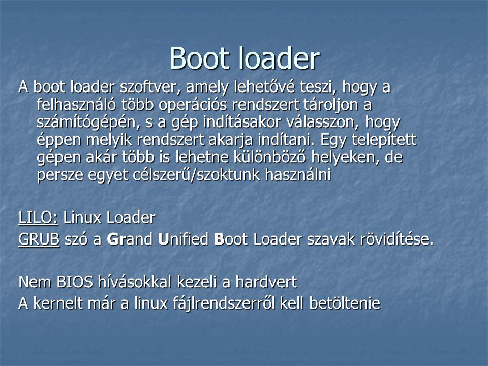 A boot loader szoftver, amely lehetővé teszi, hogy a felhasználó több operációs rendszert tároljon a számítógépén, s a gép indításakor válasszon, hogy