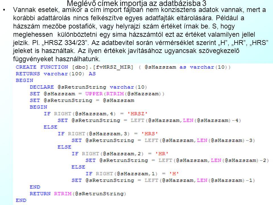 Meglévő címek importja az adatbázisba 2 A helyesírási hibák javítására használ- junk megfeleltetési táblákat. Az előfordulásokat könnyen beszelektál-