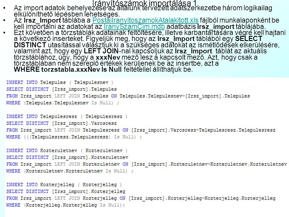 Irányítószámok eltárolásának adatszerkezete Ebből a táblából normalizálás után a következő adatszerkezetet kapjuk (IranySzamCim.vsd ):IranySzamCim.vsd