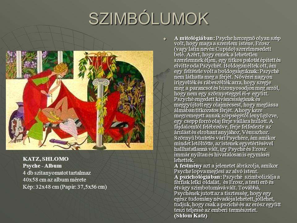 SZIMBÓLUMOK  A mitológiában: Psyche hercegnõ olyan szép volt, hogy maga a szerelem istene, Erosz (vagy latin nevén Cupido) szerelmesedett belé. Azért