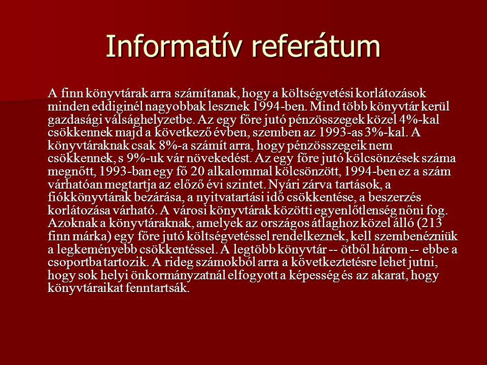 Informatív referátum A finn könyvtárak arra számítanak, hogy a költségvetési korlátozások minden eddiginél nagyobbak lesznek 1994-ben. Mind több könyv
