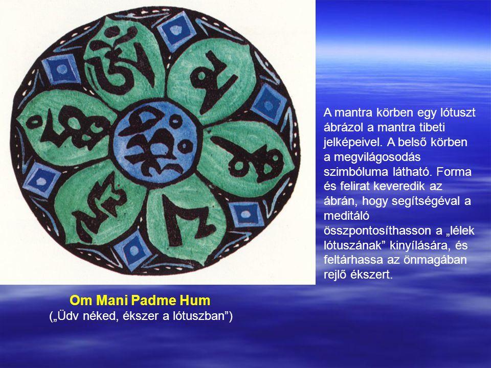 """Om Mani Padme Hum (""""Üdv néked, ékszer a lótuszban ) A mantra körben egy lótuszt ábrázol a mantra tibeti jelképeivel."""