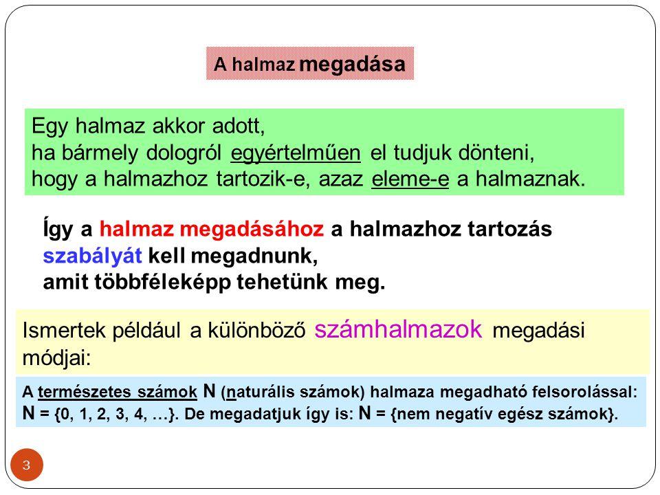 4 Emlékeztetőül a számhalmazok : Az egész számok halmaza: Z=  …–2, –1, 0, 1, 2, 3,… .
