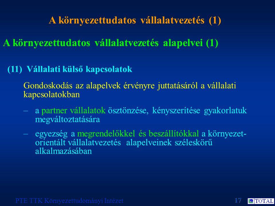 A környezettudatos vállalatvezetés (1) PTE TTK Környezettudományi Intézet A környezettudatos vállalatvezetés alapelvei (1) (11) Vállalati külső kapcso