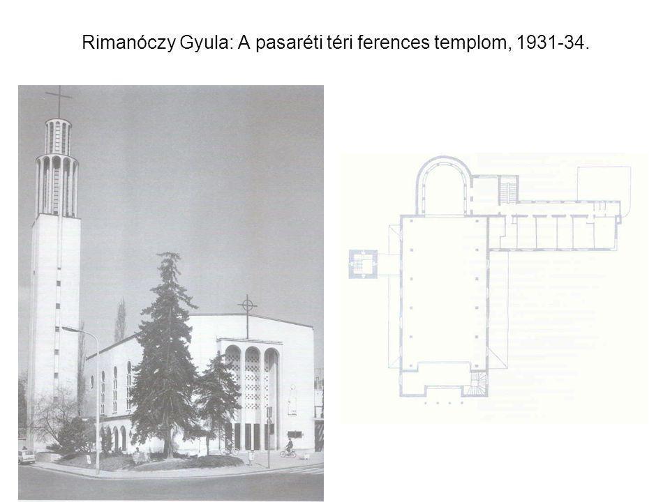Rimanóczy Gyula: A pasaréti téri ferences templom, 1931-34.