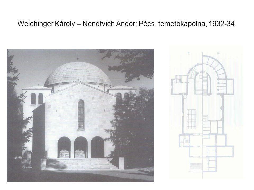 Weichinger Károly – Nendtvich Andor: Pécs, temetőkápolna, 1932-34.
