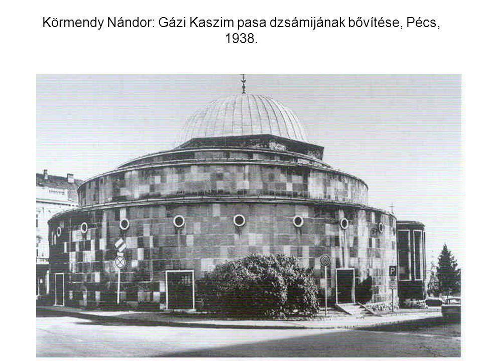 Körmendy Nándor: Gázi Kaszim pasa dzsámijának bővítése, Pécs, 1938.